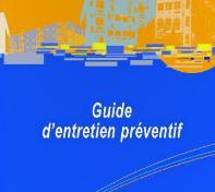Guides Les meilleures pratiques – Guide d'entretien préventif