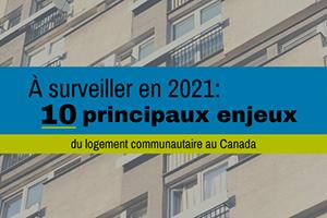 À surveiller en 2021 : les dix principaux enjeux du logement communautaire canadien
